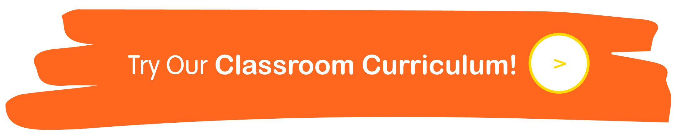 try our classroom curriculum!